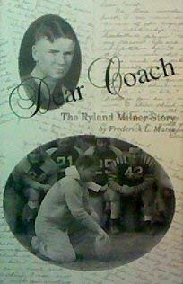 Dear Coach--The Ryland Milner Story: Mares, Frederick L.