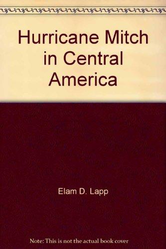 Hurricane Mitch in Central America: Elam D. Lapp