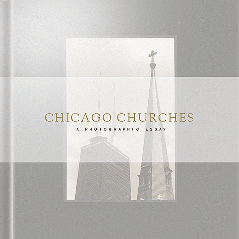 Chicago Churches : A Photographic Essay