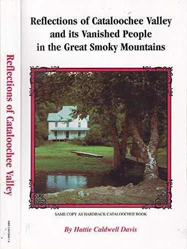 9780967068916: Reflections of Cataloochee Valley and its Vanished People in the Great Smoky Mountains
