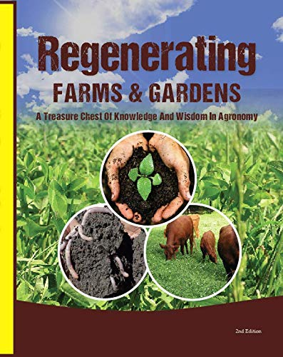 9780967070469: Regenerating Farms & Gardens : A Treasure Chest of Knowledge And Wisdom in Agronomy