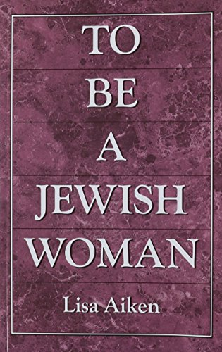 9780967070551: To be a Jewish Woman: The Discussion of Judaism and Women