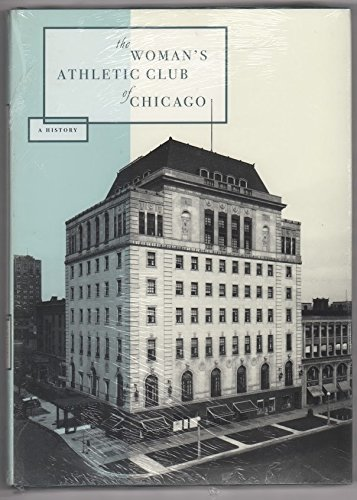 9780967072302: The Woman's Athletic Club of Chicago, 1898-1998: A history