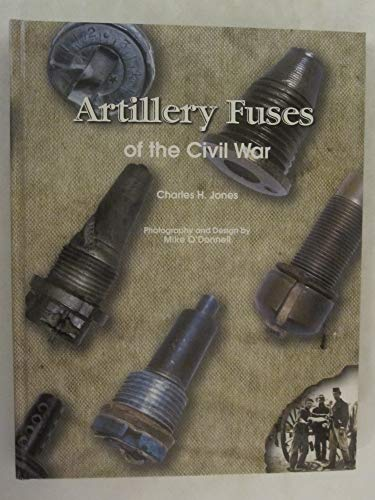 9780967073149: Artillery Fuses of the Civil War