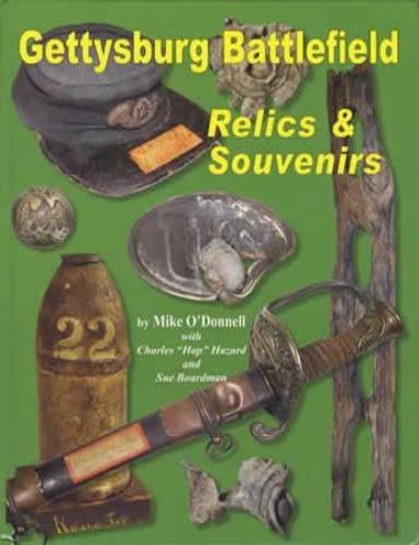 Gettysburg Battlefield Relics & Souvenirs: O'Donnell, Mike