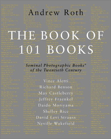 THE BOOK OF 101 BOOKS. Seminal Photographic: Roth Andrew