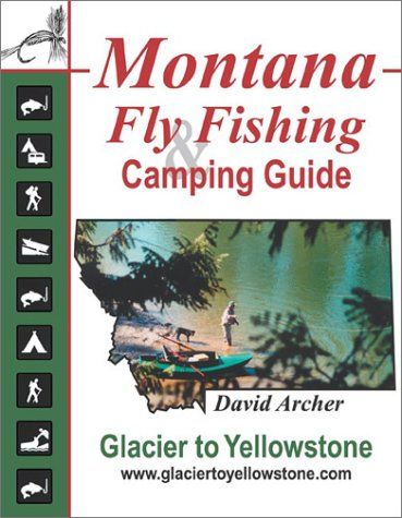 9780967080611: Montana Fly Fishing and Camping Guide