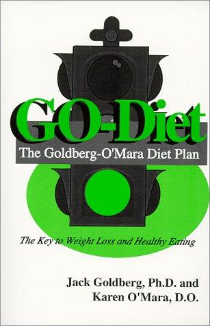 GO-Diet, The Goldberg-O'Mara Diet Plan: Goldberg, Jack; Lewis, Berry [Foreword]