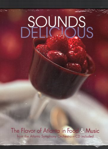 9780967085401: Sounds Delicious: The Flavor of Atlanta in Food & Music (Book & CD)