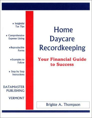 9780967088686: Home Daycare Recordkeeping: Your Financial Guide to Success