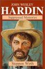 9780967088884: John Wesley Hardin : Suppressed Memories