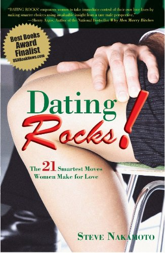 9780967089348: Dating Rocks!: The 21 Smartest Moves Women Make for Love