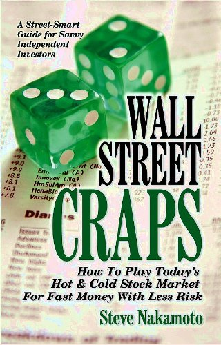 Wall Street Craps: How To Play Today's Hot & Cold Stock Market For Fast Money With Less ...