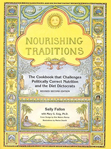 Nourishing Traditions: The Cookbook that Challenges Politically: Sally Fallon, Mary