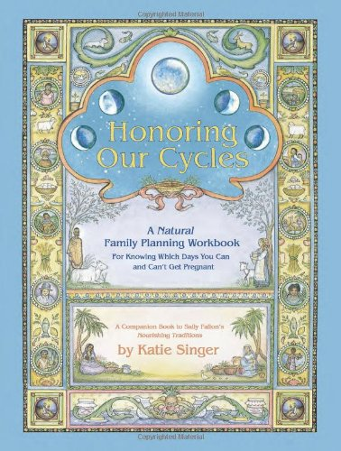 9780967089768: Honoring Our Cycles: A Natural Family Planning Workbook