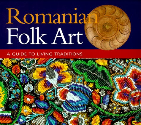 9780967089904: Romanian Folk Art: A Guide to Living Traditions