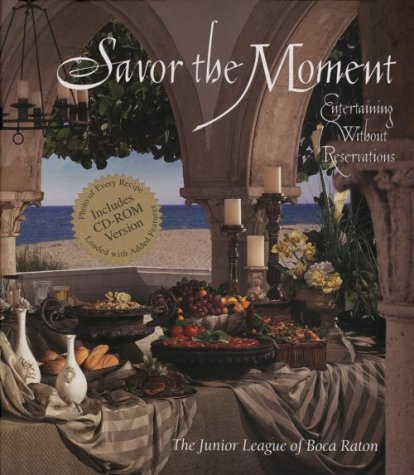 9780967094427: Savor the Moment: Entertaining Without Reservations