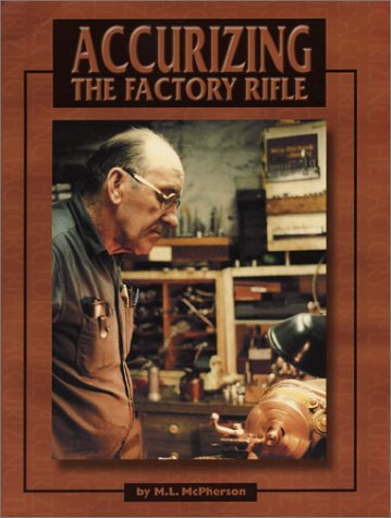 9780967094830: Accurizing the Factory Rifle