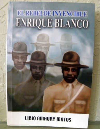 9780967095110: El Rebelde Invencible, Enrique Blanco