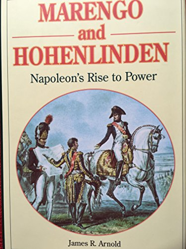 9780967098500: Marengo and Hohenlinden : Napoleon's Rise to Power