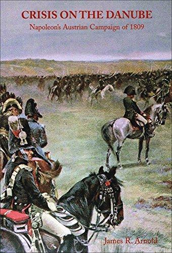9780967098524: Crisis on the Danube; Napoleon's Austrian Campaign of 1809