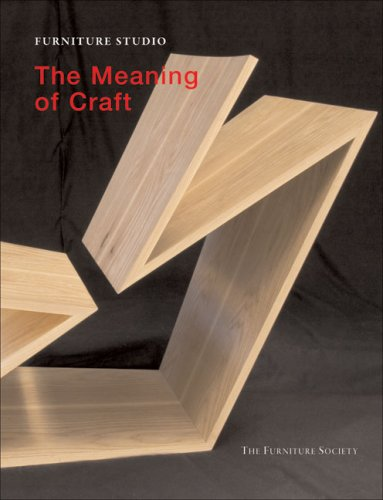 Furniture Studio 5: The Meaning of Craft (Furniture Studio series): The Furniture Society