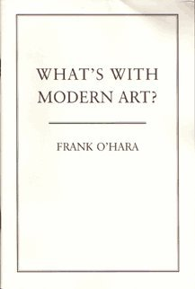 What's with Modern Art? (0967103509) by Frank O'Hara