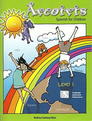 Arcoiris 1: Spanish for Children - Book & CD (Spanish Edition): Andrea Szekasy Rojo