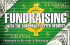 9780967107325: Fundraising With The Corporate Letter Request