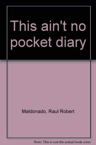 This ain't no pocket diary: Maldonado, Raul Robert