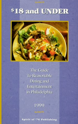 18 and Under: The Guide to Reasonable Dining and Entertainment in Philadelphia: Kravitz, Marc