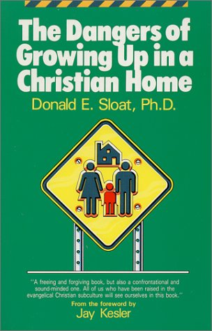 9780967110509: The Dangers of Growing Up In A Christian Home