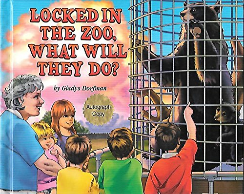 Locked in the Zoo, What Will they Do?: Dorfman, Gladys