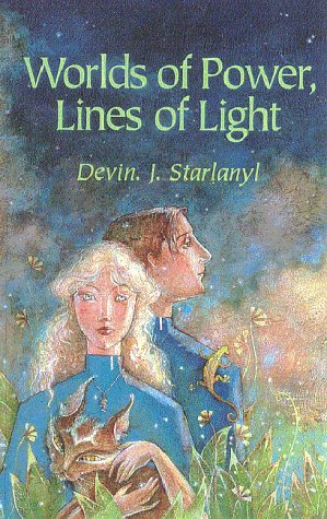 Worlds of Power, Lines of Light: Starlanyl, Devin J.