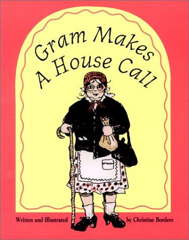 9780967116006: Gram Makes a House Call