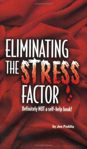 9780967118741: Eliminating the Stress Factor: Definitely Not a Self-Help Book!