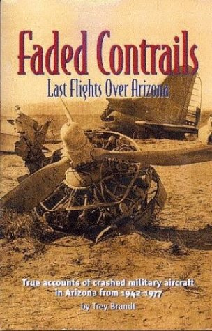 9780967118765: Faded Contrails: Last Flights Over Arizona