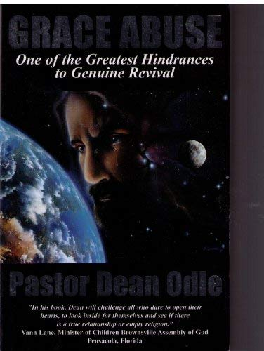 9780967122106: Grace abuse: One of the greates hindrances to genuine revival