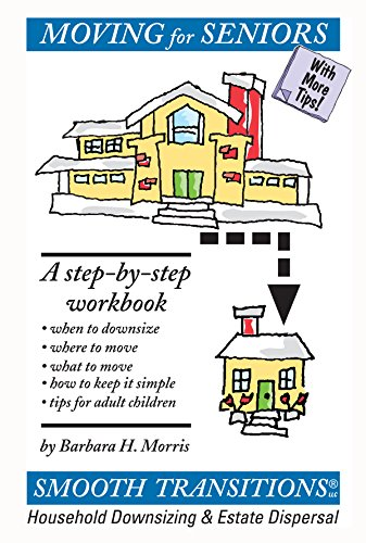 Moving for Seniors: A Step-by-Step Workbook: Barbara H. Morris