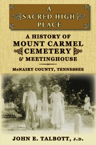 9780967125190: A Sacred High Place: A History of Mount Carmel Cemetery and Meetinghouse, McNairy County, Tennessee