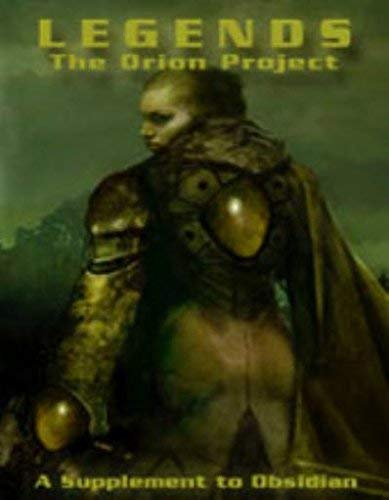 9780967126326: Legends: The Orion Project (A Supplement to Obsidian) AP00102