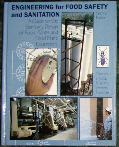 9780967126401: Engineering for food safety and sanitation: A guide to the sanitary design of food plants and food plant equipment