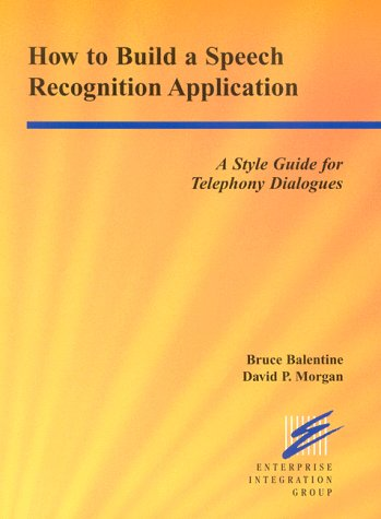 9780967127811: How to Build a Speech Recognition Application: A Style Guide for Telephony Dialogues