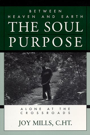 9780967128009: Between Heaven and Earth The Soul Purpose: Alone at the Crossroads
