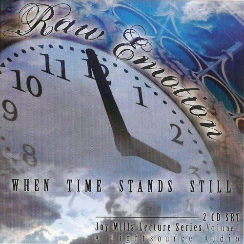 Raw Emotion: When Time Stands Still: Joy Mills