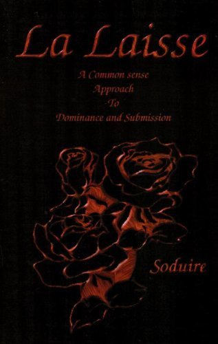 9780967128702: La Laisse: A Common Sense Approach to Dominance and Submission by Soduire (1999-05-03)