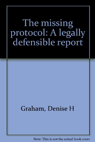 9780967129617: The missing protocol: A legally defensible report