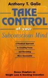 9780967131009: Take Control of Your Subconscious Mind