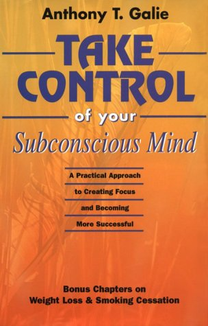 9780967131016: Take Control of Your Subconscious Mind