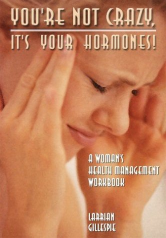 9780967131764: You're Not Crazy It's Your Hormones: The Hormone Diva's Workbook